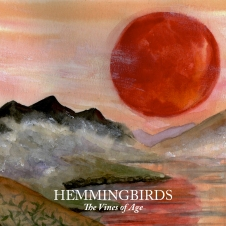 Hemmingbirds -  The vines of age