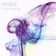 Béisbol - Lo-Fi Cocaine