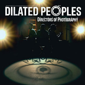 "Dilated Peoples — ""Directors of Photography"""
