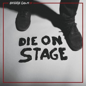 Hostage Calm - Die On Stage album cover