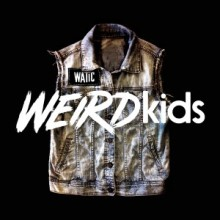 We Are The In Crowd - Weird Kids album cover