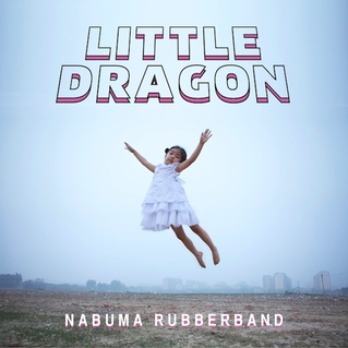 1. Nabuma Rubberband - Little Dragon