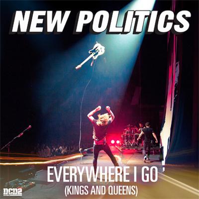 new politics everywhere i go tour