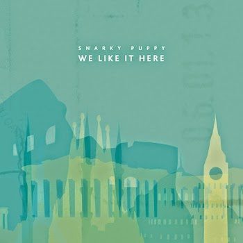 7. We Like It Here - Snarky Puppy