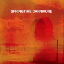 Album cover art for Springtime Carnivore