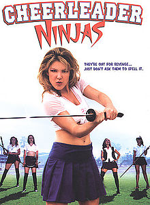 Cheerleader Ninjas.