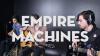 Live in Studio C: Empire Machines