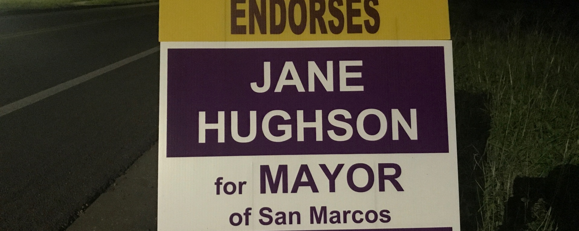 Campaign sign reading Jane Hughson for Mayor of San Marcos Description