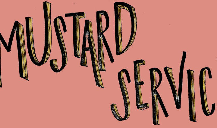 "Handwritten text reading ""Mustard Service"" is written over a faded-pink background."