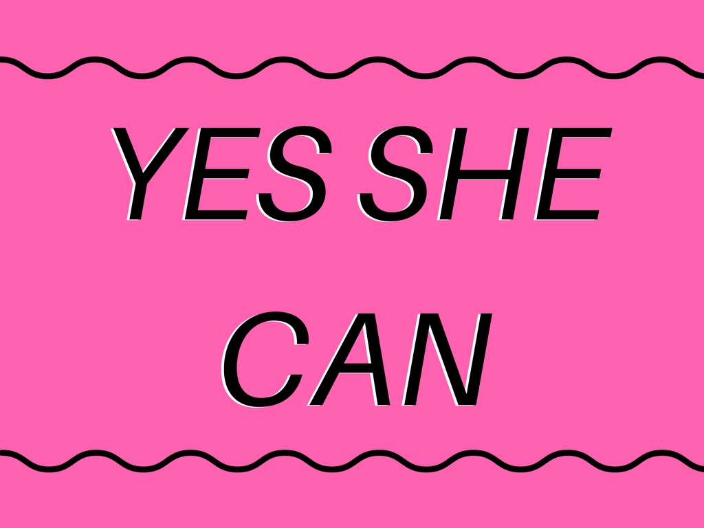 Black text reading 'Yes she can' with pink background
