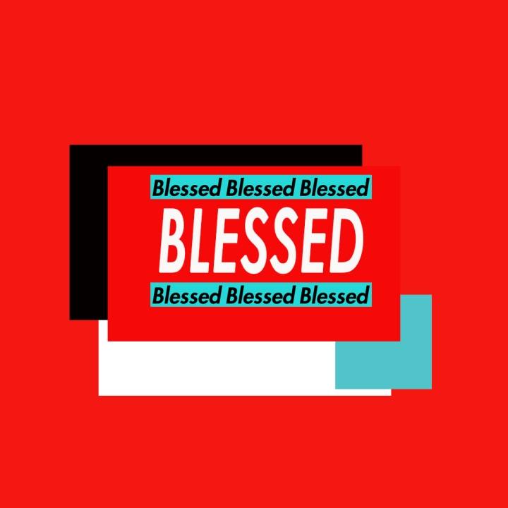 "The header photo is the text ""blessed"" all in caps and in similar font as the brand Supreme (sleek and clean like a Barbara Kruger stencil), asymmetrically placed in the middle of a red, a black, a white and a blue rectangle."