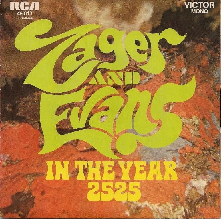 Retro 70s type with orange back ground and the word in the year 2525, by Zager and Evans.