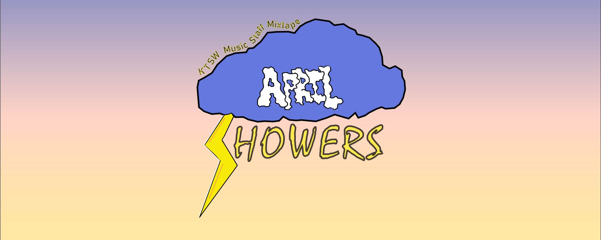 """A storm cloud with the phrase """"KTSW Music Staff Mixtape"""" around the top left with the """"April Showers"""" beneath on sunset gradient background"""