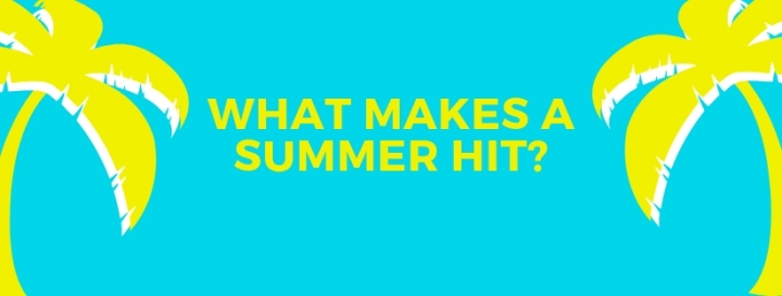 """Turquoise background with yellow palm trees on the side. Yellow words say """"What Makes a Summer Hit?"""""""