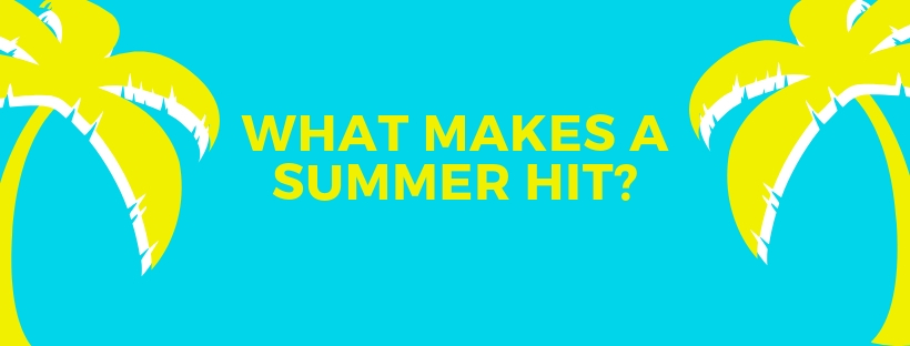 "Turquoise background with yellow palm trees on the side. Yellow words say ""What Makes a Summer Hit?"""