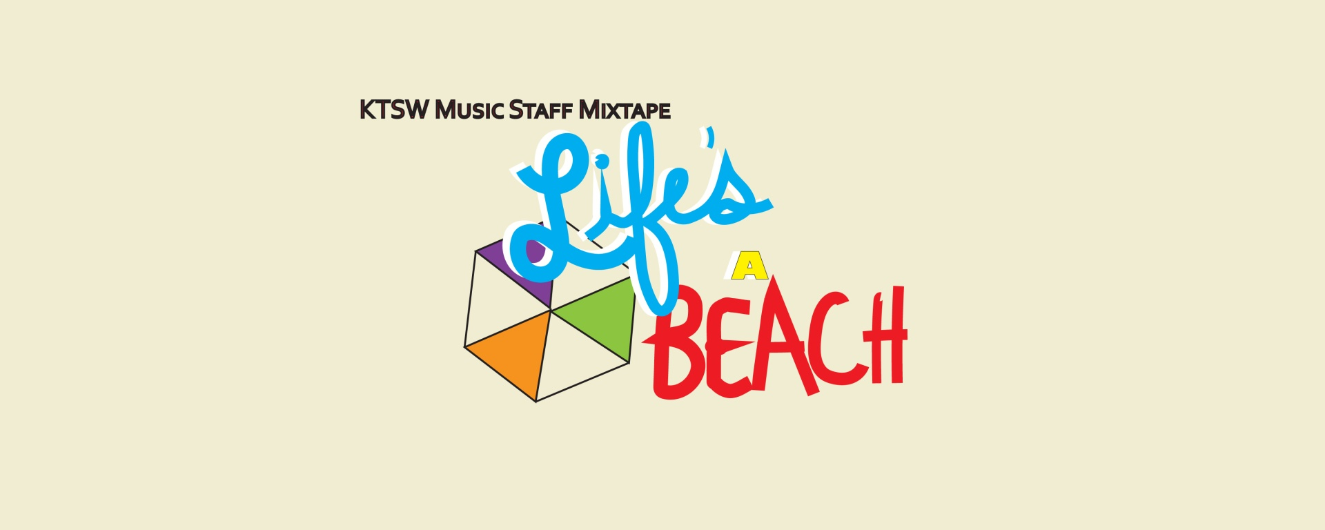 "A simplified umbrella with orange, purple, and green panels and the phrase ""Music Staff Mixtape: Life's A Beach"" in blue, yellow and red text on a sandy-colored background."
