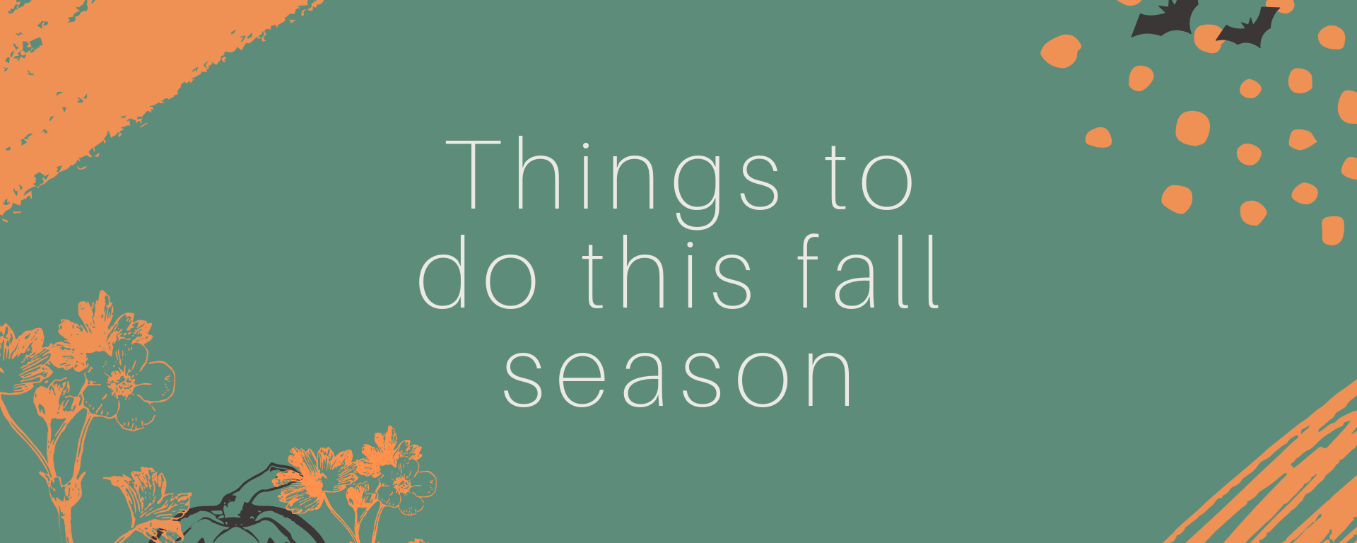 "Green background with text that says, ""Things to do this fall season."""
