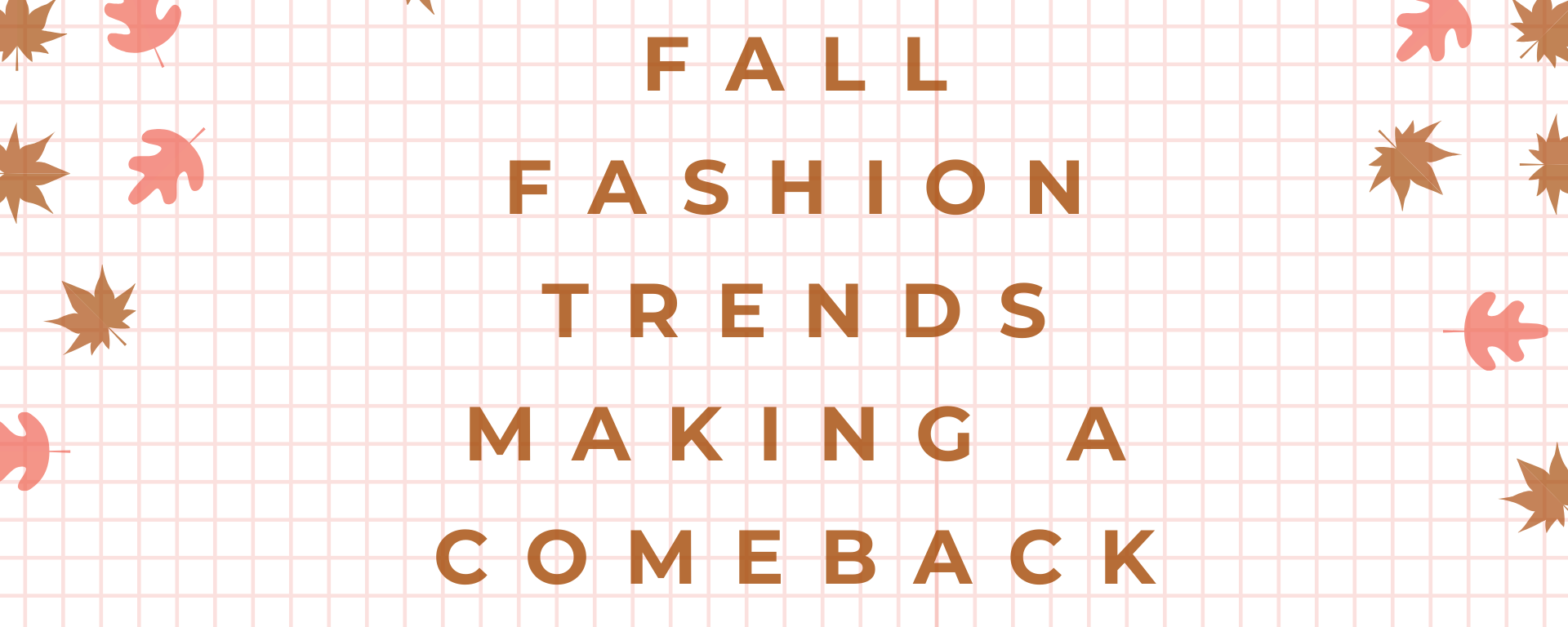 """fall fashion trends making a comeback"" text on a grid background with brown and pink leaves."