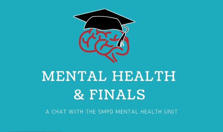 "A blue background with text that says, ""Mental Health & Finals a chat with the SMPD mental health unit. A red brain with a graduation cap is above."