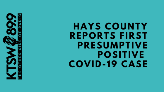 Blue background with black font text that reads Hays County Reports First Presumptive Positive COVID-19 Case