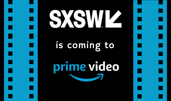 """SXSW is coming to Amazon Prime Video."""