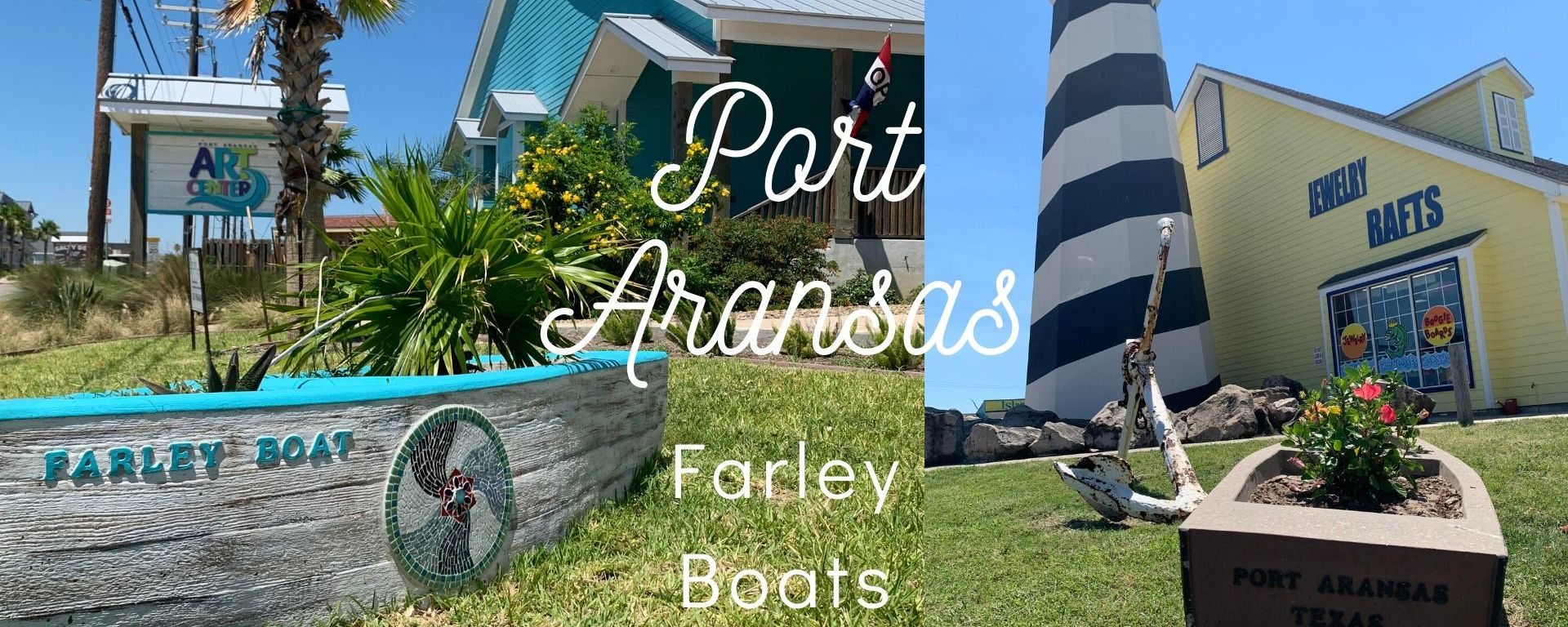 """Two photos are presented side by side of two Farley boats in front of two Port Aransas businesses. Above the photos is a large text stating: """"Port Aransas"""" and below in smaller font """"Farley Boats""""."""