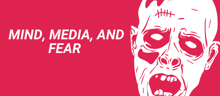 "Large text stating ""Mind, Media, and Fear"" next to a large zombie head"