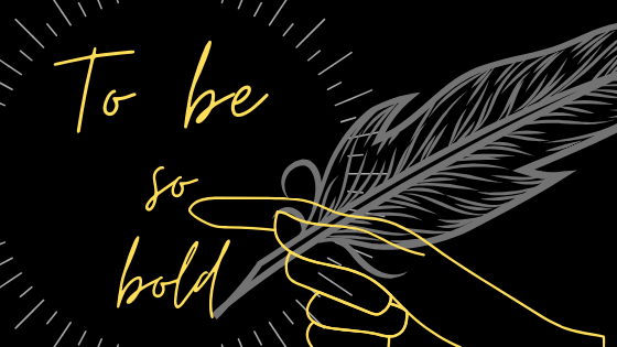 Black background with yellow hand and holding a gray feather. Be so bold written in cursive yellow with a gray circle wrapped around it.