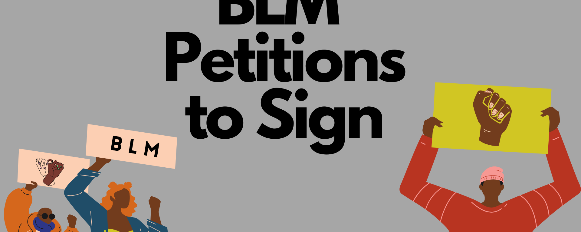 A List of Petitions to Sign to Support the Black Lives Matter Movement