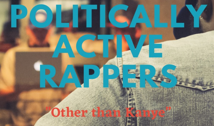 "he text ""Politically Active Rappers"" in Bold blue Text and the Text ""other than Kanye"" with a image of a artist in a studio session as the background and bordered with stars and red white and blue stripes"""