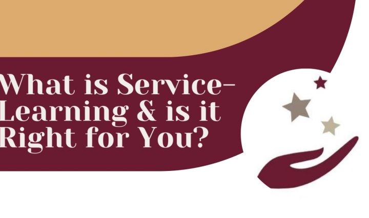 """What is service learning and is it right for you?"" On maroon, gold, and white background with service learning logo"
