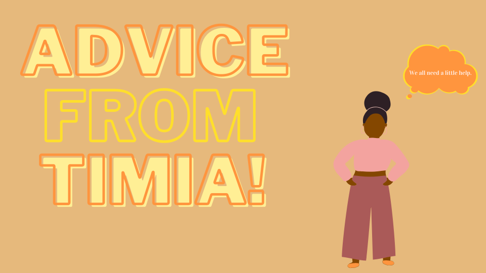 Advice from Timia in bolded yellow letters as a woman figurine stands next to the large words.