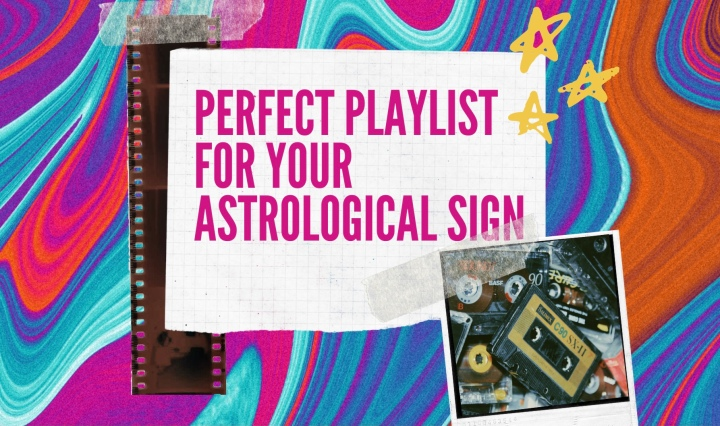 """Perfect Playlist for Your Astrological Sign"" on multicolored background, with polaroid picture of old mixtapes, and picture of a film strip"