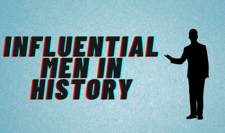 "The words ""Influential Men in History"" in bold letters with an outline of a man."