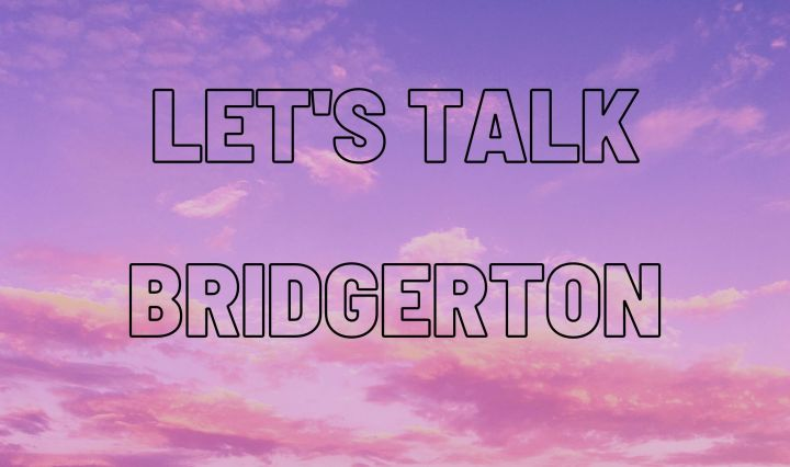 "Whimsical pink and purple clouds with black writing saying ""Let's Talk Bridgerton."""