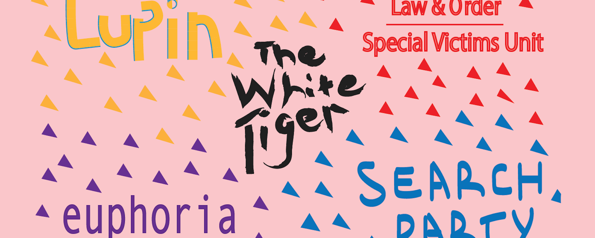 Image of The White Tiger, Law and Order: Special Victims Unit, Lupin, Search Party,