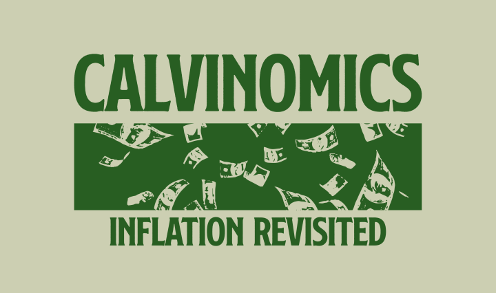 greeen back ground with dark green graphic of money falling and Calvinomics inflation revisted