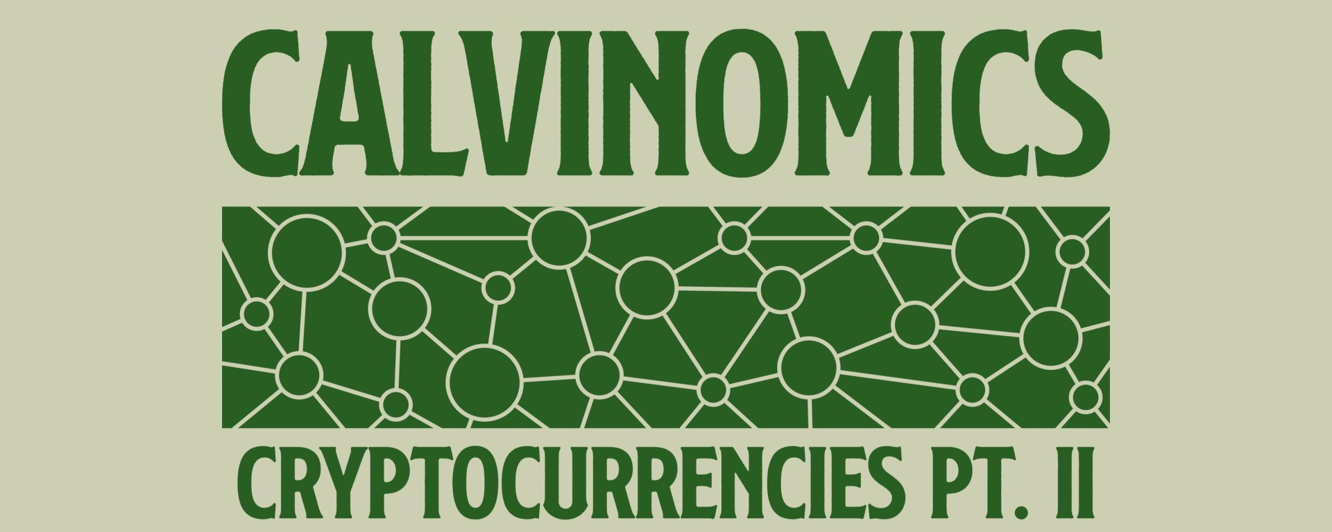 green text on light green background saying Calvinomics cryptocurrencies part 2 with connrction dots