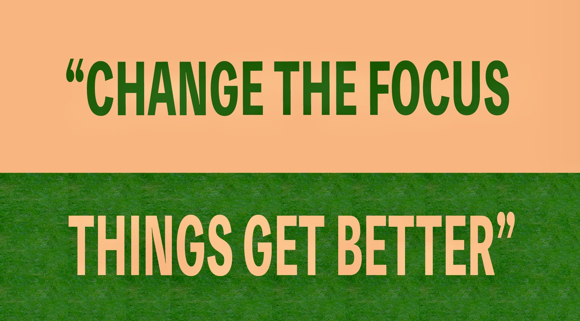 """pom poko green lyrics """"change the focus things get better"""" with peach background"""