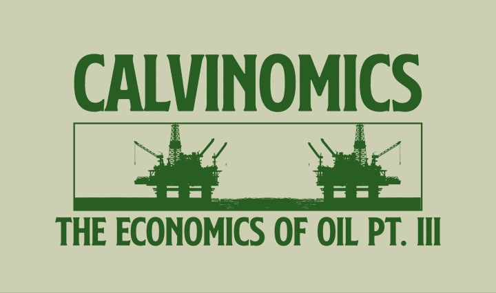 green text on a light green background saying calcinomics the economics of oil part 3 with oil rig graphic