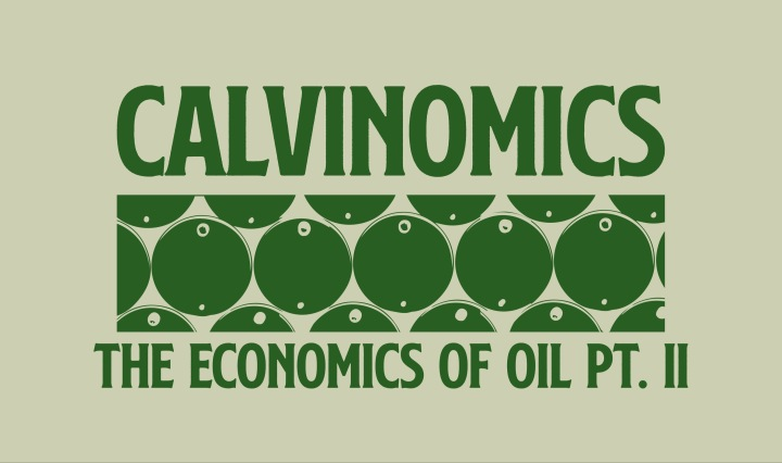 green text on light green background saying Calvinomics economics of oil part 2 with oil barrel graphic