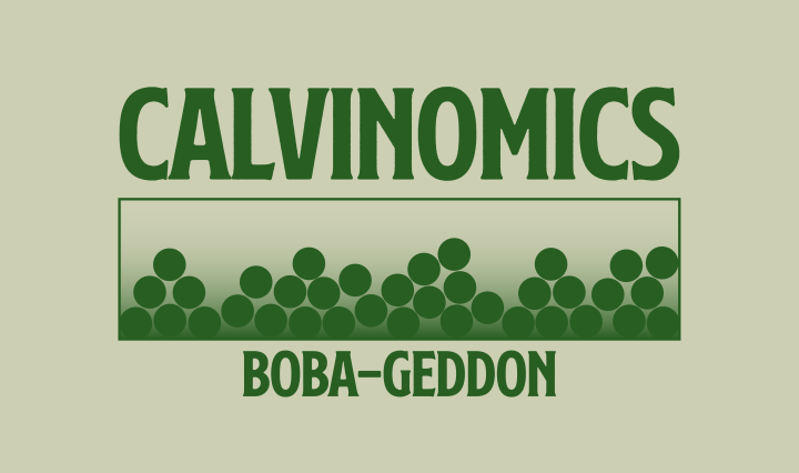 """Green background with the words """"Calvinomics"""" and """"boba-geddon"""""""