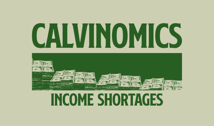 """Green background with the words """"Calvinomics"""" and """"income shortages"""""""